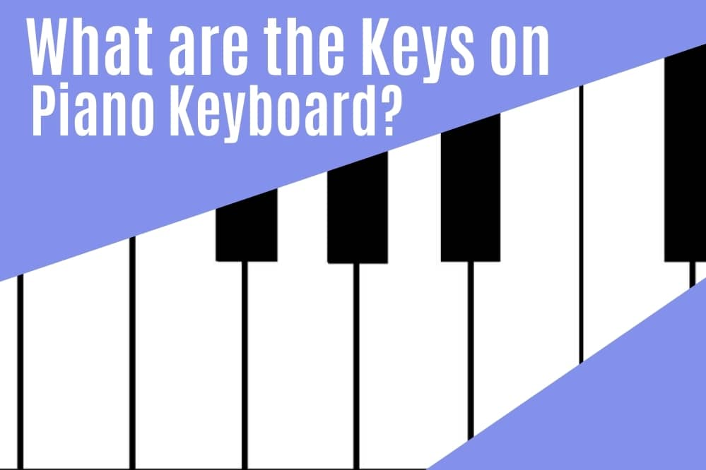 What are the Keys on the Piano Keyboard