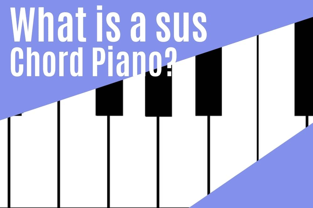 What is a sus chord piano?