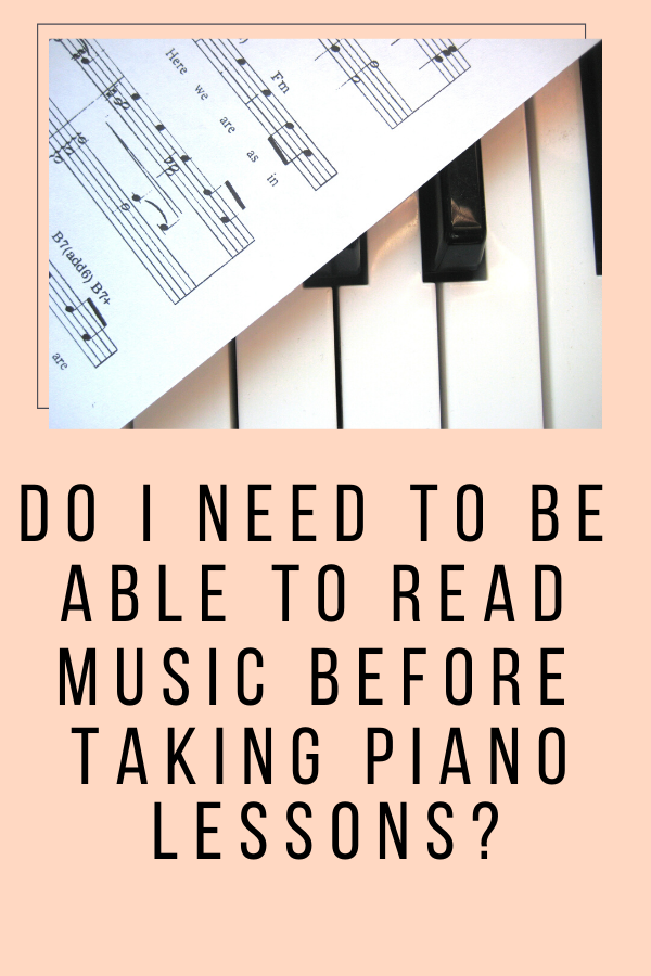 Do I Need to Be Able to Read Music Before Taking Piano Lessons